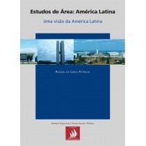 Estudos de Área: América Latina - Uma visão da América Latina